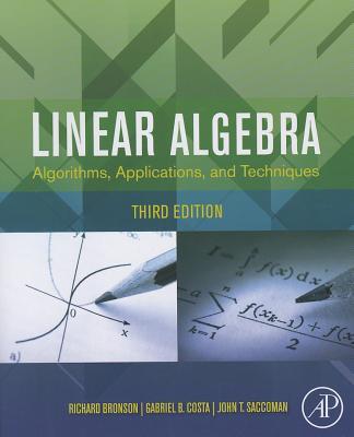 Linear Algebra By Bronson, Richard/ Costa, Gabriel B./ Saccoman, John T.