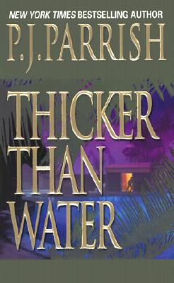 Thicker Than Water By Parrish, P. J.